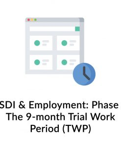 SSDI & Employment: Phase 1 The 9-month Trial Work Period (TWP)